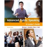 Advanced Public Speaking: A Leader's Guide by Hostetler; Michael J., 9781138216686