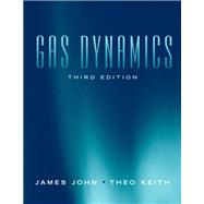 Gas Dynamics by John, James E.A.; Keith, Theo G., 9780131206687