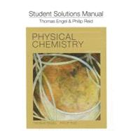 Student's Solutions Manual for Physical Chemistry by Engel, Tom; Reid, Phil, 9780321766687