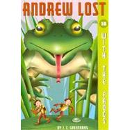 Andrew Lost #18: With the Frogs by GREENBURG, J.C.GERARDI, JAN, 9780375846687