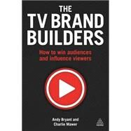 The TV Brand Builders by Bryant, Andy; Mawer, Charlie, 9780749476687