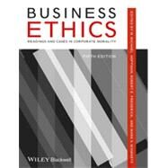 Business Ethics Readings and Cases in Corporate Morality by Hoffman, W. Michael; Frederick, Robert E.; Schwartz, Mark S., 9781118336687