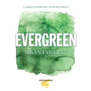 Evergreen A Guide to Writing with Readings by Fawcett, Susan, 9781133946687