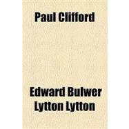 Paul Clifford by Lytton, Edward Bulwer Lytton, Baron, 9781153676687