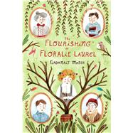 The Flourishing of Floralie Laurel by Moser, Fiadhnait; Mildenberger, Vivien, 9781499806687