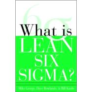 What is Lean Six Sigma by George, Michael; Rowlands, David; Kastle, Bill, 9780071426688