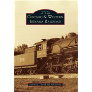 Chicago & Western Indiana Railroad by Ogorek, Cynthia L.; Molony, Bill, 9781467116688