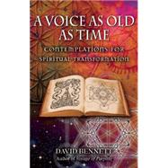 A Voice as Old as Time Contemplations for Spiritual Transformation by Bennett, David, 9781844096688