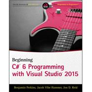 Beginning Visual C# 2015 Programming by Perkins, Benjamin; Hammer, Jacob Vibe; Reid, Jon D., 9781119096689