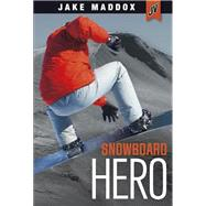 Snowboard Hero by Maddox, Jake, 9781434296689