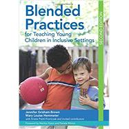 Blended Practices for Teaching Young Children in Inclusive Settings by Grisham-Brown, Jennifer; Hemmeter, Mary Louise, Ph.D.; Pretti-Frontczak, Kristie, Ph.D. (CON); Hyson, Marilou, 9781598576689