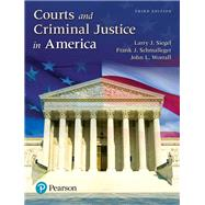 Courts and Criminal Justice in America by Siegel, Larry J; Schmalleger, Frank; Worrall, John L., 9780134526690