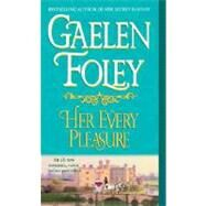 Her Every Pleasure by FOLEY, GAELEN, 9780345496690