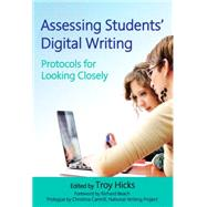 Assessing Students' Digital Writing by Hicks, Troy; Beach, Richard, 9780807756690