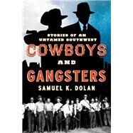Cowboys and Gangsters by Dolan, Samuel K., 9781442246690