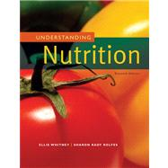 Understanding Nutrition (with CengageNOW, InfoTrac 2-Semester Printed Access Card) by Whitney, Eleanor Noss; Rolfes, Sharon Rady, 9780495116691