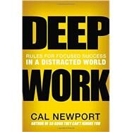 Deep Work by Newport, Cal, 9781455586691