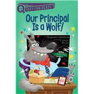 Our Principal Is a Wolf! by Calmenson, Stephanie; Blecha, Aaron, 9781481466691