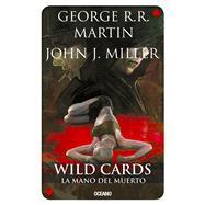 La mano del muerto by Martin, George R. R.; Miller, John J., 9786077356691