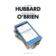Macroeconomics Plus NEW MyEconLab with Pearson eText --- Access Card Package by Hubbard, R. Glenn; O'Brien, Anthony P., 9780133826692