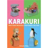Karakuri How to Make Mechanical Paper Models That Move by Saka, Keisuke; Hamaji, Eri, 9780312566692