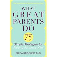What Great Parents Do by Reischer, Erica, 9780399176692