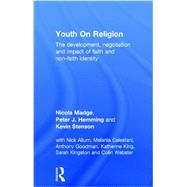 Youth On Religion: The development, negotiation and impact of faith and non-faith identity by Madge; Nicola, 9780415696692