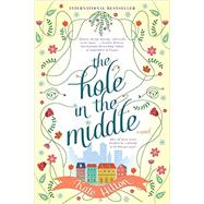 The Hole in the Middle by Hilton, Kate, 9780451476692
