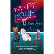 Yappy Hour A Mystery by Orgain, Diana, 9781250096692