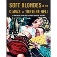 Soft Blondes in the Claws of Torture Hell by Pentangeli, Pep, 9781840686692