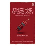 Ethics and Psychology: Beyond Codes of Practice by Neill; Calum, 9780415686693