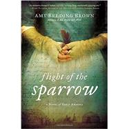 Flight of the Sparrow by Brown, Amy Belding, 9780451466693