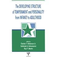 The Developing Structure of Temperament and Personality from Infancy to Adulthood by Halverson, Charles F., Jr.; Kohnstamm, Geldoph A.; Martin, Roy P., 9780805816693
