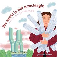 The World Is Not a Rectangle by Winter, Jeanette, 9781481446693