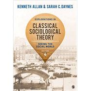 Explorations in Classical Sociological Theory by Allan, Kenneth; Daynes, Sarah, 9781483356693