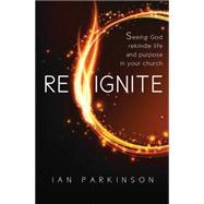 Reignite by Parkinson, Ian, 9780857216694