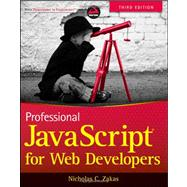 Professional Javascript for Web Developers by Zakas, Nicholas C., 9781118026694