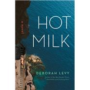 Hot Milk by Levy, Deborah, 9781620406694