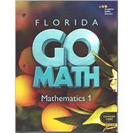 Go Math! Florida Student Interactive Worktext Mathematics 1 by Holt Mcdougal, 9780544056695