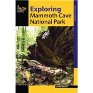 Exploring Mammoth Cave National Park, 2nd by Molloy, Johnny, 9780762786695