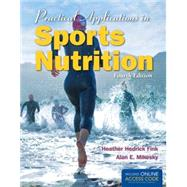 Practical Applications in Sports Nutrition by Fink, Heather Hedrick; Mikesky, Alan E., Ph.D., 9781284036695