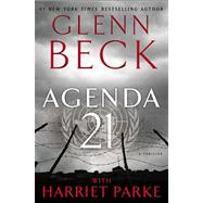 Agenda 21 by Beck, Glenn; Parke, Harriet, 9781476716695