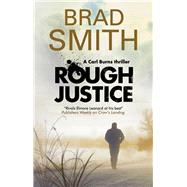 Rough Justice by Smith, Brad, 9781847516695