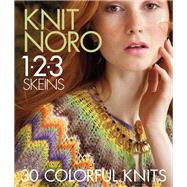 Knit Noro 1 2 3 Skeins 30 Colorful Knits by Unknown, 9781936096695