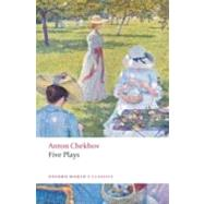 Five Plays : Ivanov, the Seagull, Uncle Vanya, Three Sisters, and the Cherry Orchard by Anton Chekhov; Ronald Hingley, 9780199536696