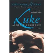 Luke Armed and Dangerous by McCray, Cheyenne, 9780312386696