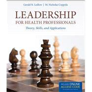 Leadership for Health Professionals: Theory, Skills, and Applications (Book with Access Code) by Ledlow, Gerald R., 9781284266696