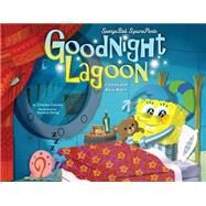 Spongebob Squarepants: Goodnight Lagoon by Nickelodeon, 9781492616696