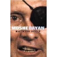 Moshe Dayan by Van Creveld, Martin, 9780297846697
