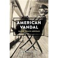 American Vandal by Morris, Roy, Jr., 9780674416697